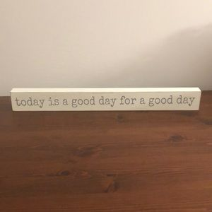 """""""Today is a good day"""" wood sign"""